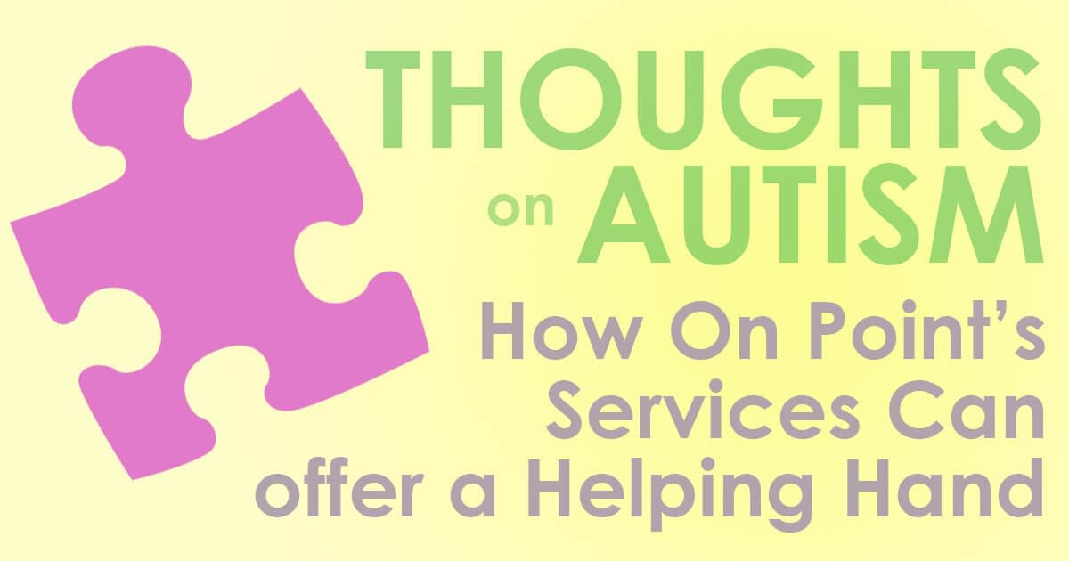 Autism Solutions at On-Point Health & Wellness
