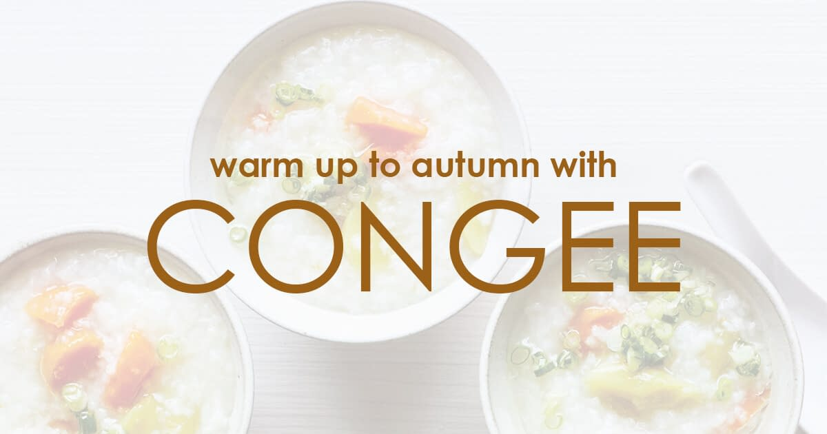 Warm Up to Autumn with Congee