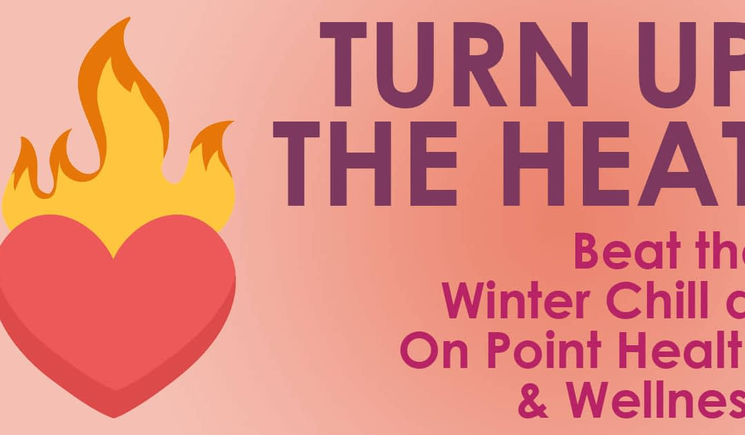 Turn Up The Heat at On-Point Health and Wellness