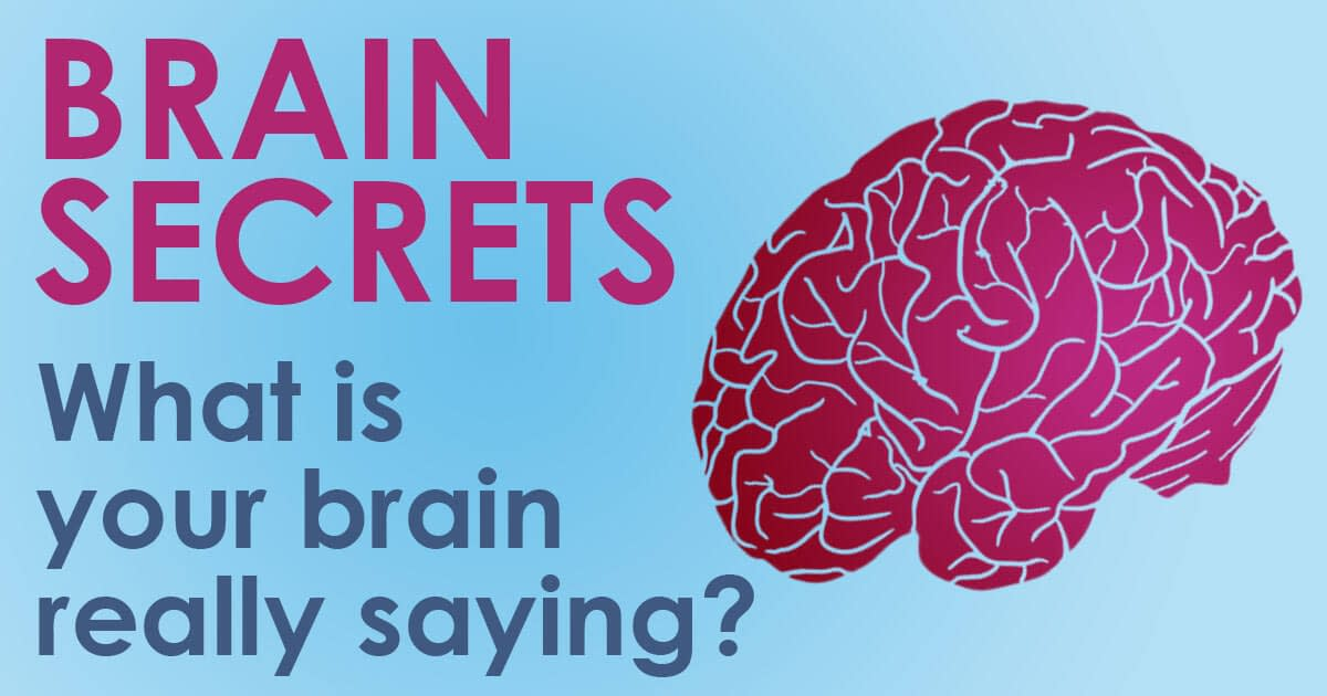 Brain Secrets: What Is Your Brain Really Saying?