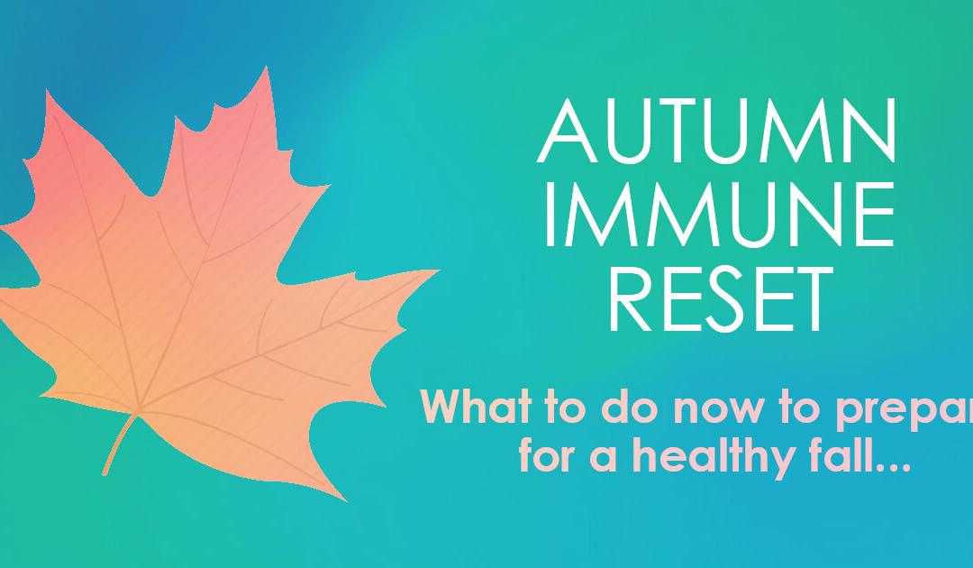 Autumn Immune Reset