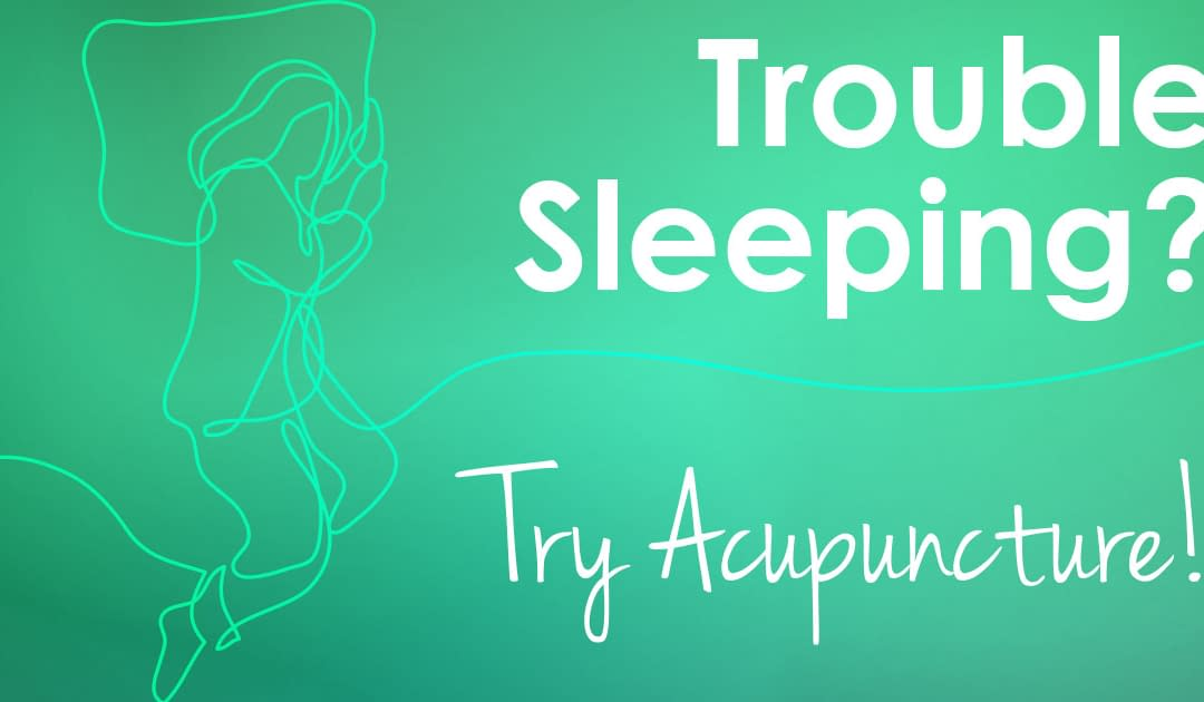 Trouble Sleeping? Try Acupuncture.