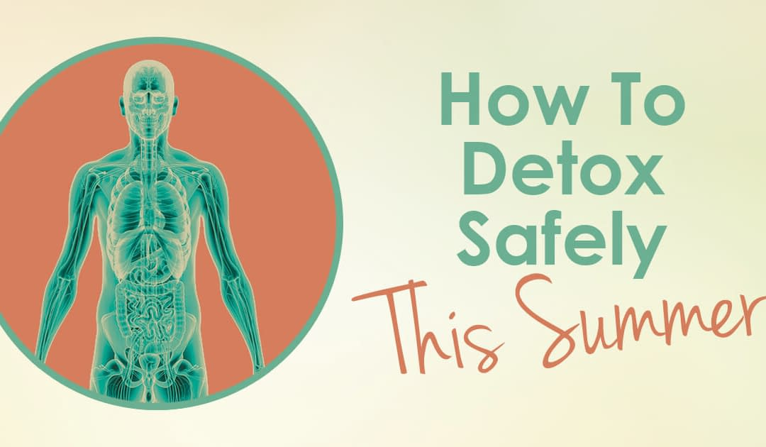 How to Detox Safely in Summer