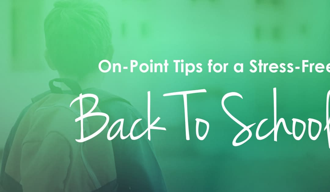 On Point's Tips for a Stress-Free Back-to-School